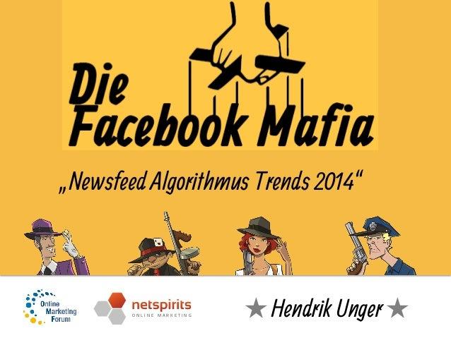 "O N L I N E M A R K E T I N G ""Newsfeed Algorithmus Trends 2014"" ★  Hendrik Unger★"
