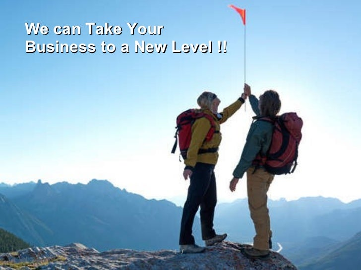 We can Take Your Business to a New Level !!   /