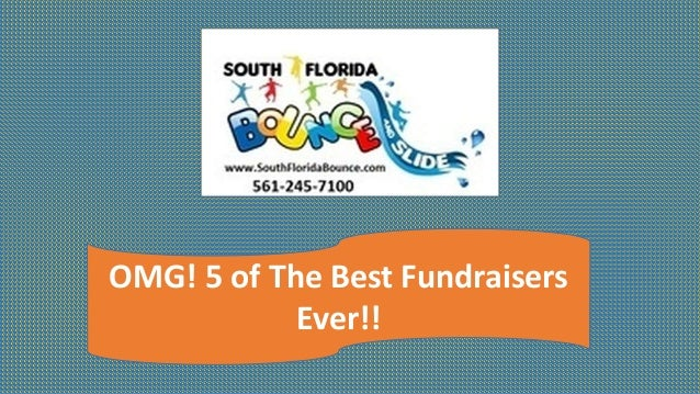 OMG! 5 of The Best Fundraisers Ever!!