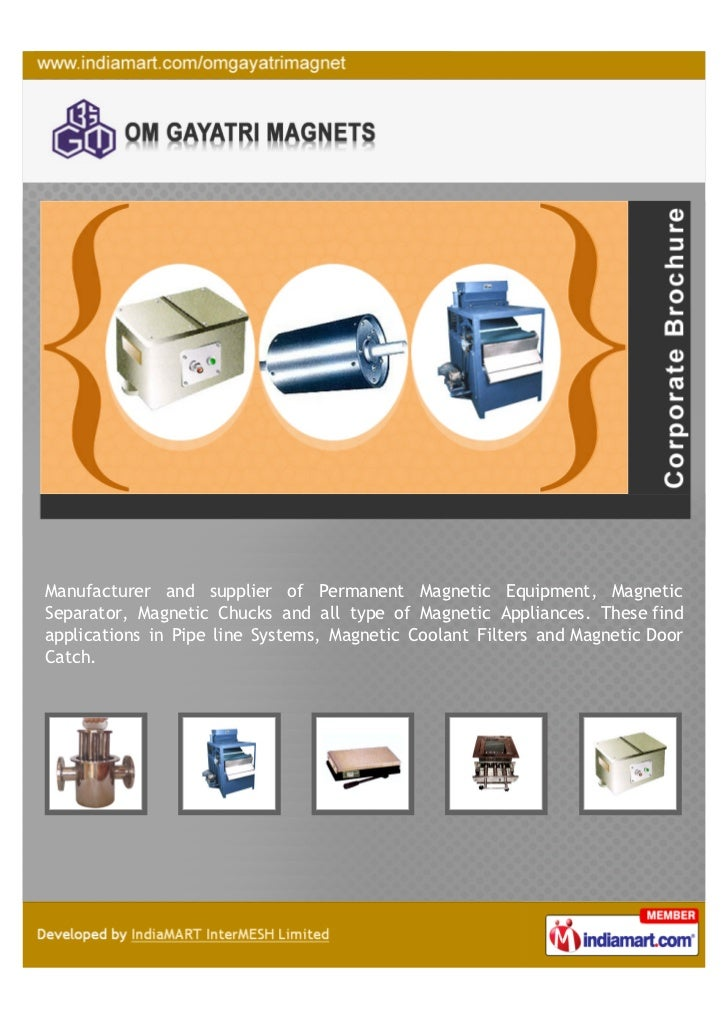 Manufacturer and supplier of Permanent Magnetic Equipment, MagneticSeparator, Magnetic Chucks and all type of Magnetic App...