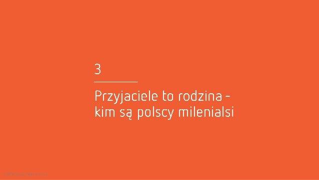 3  Przyjaciele to rodzina - kim są polscy milenialsi  G7 201l» Odyseja Public Relations