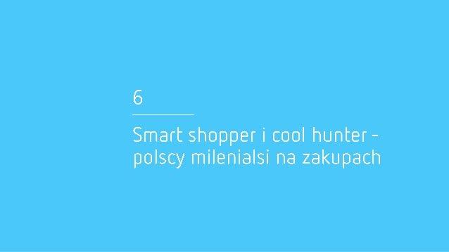 6  Smart shopper i cool hunter- polscy milenialsi na zakupach