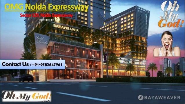 Contact Us:+91-9582647961 OMGNoidaExpressway Sector129,NoidaExpressway *********