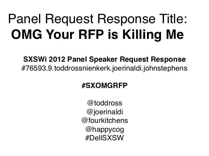 Panel Request Response Title:OMG Your RFP is Killing Me  SXSWi 2012 Panel Speaker Request Response  #76593.9.toddrossnienk...