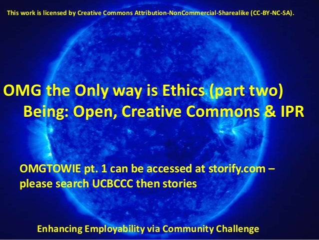 This work is licensed by Creative Commons Attribution-NonCommercial-Sharealike (CC-BY-NC-SA).OMG the Only way is Ethics (p...