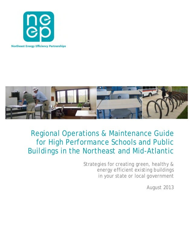 Regional Operations & Maintenance Guide for High Performance Schools and Public Buildings in the Northeast and Mid-Atlanti...