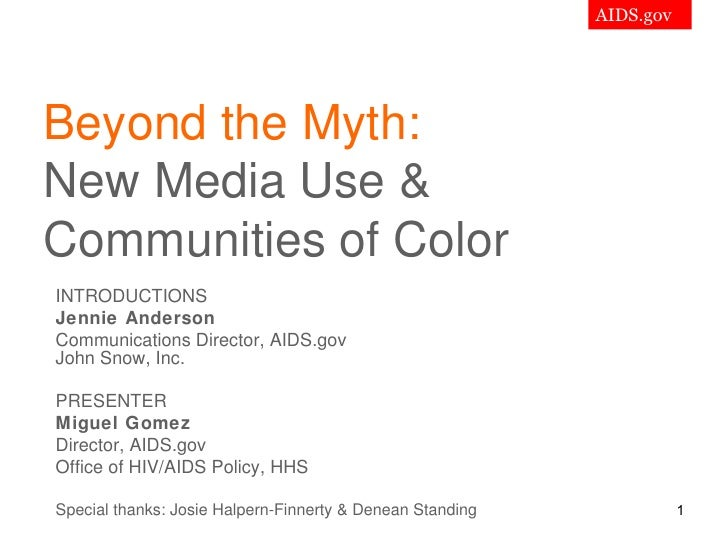 AIDS.gov     Beyond the Myth: New Media Use & Communities of Color INTRODUCTIONS Jennie Anderson Communications Director, ...