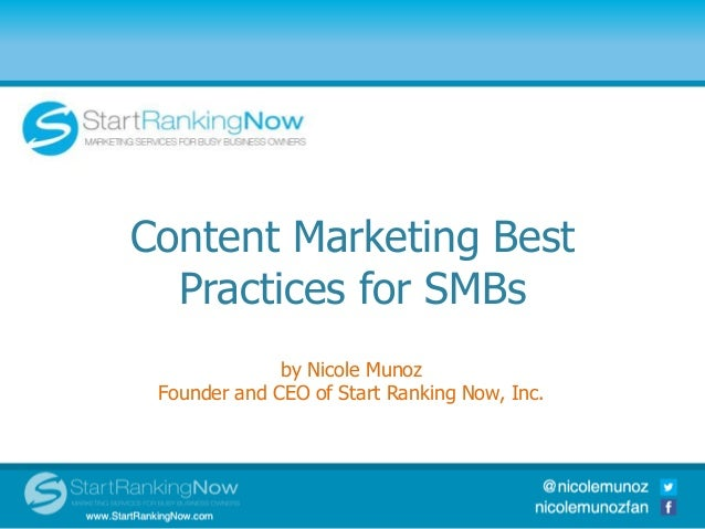 Content Marketing Best Practices for SMBs by Nicole Munoz Founder and CEO of Start Ranking Now, Inc.