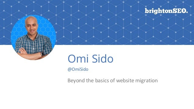 Omi Sido @OmiSido Beyond the basics of website migration