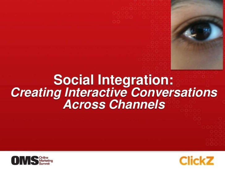 Social Integration:Creating Interactive Conversations Across Channels<br />