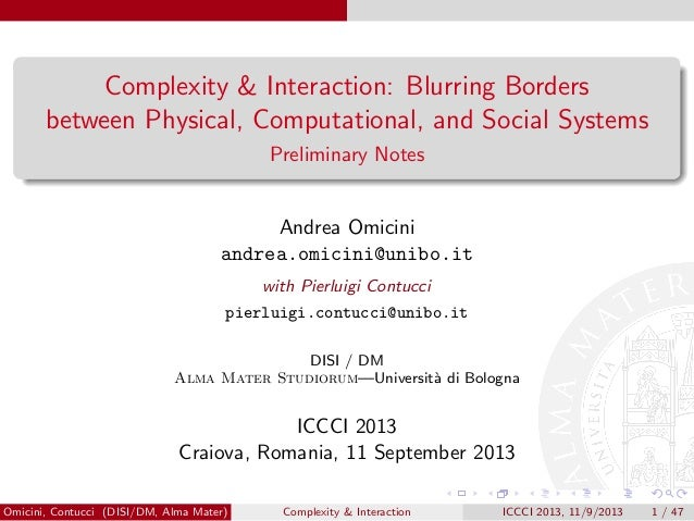 Complexity & Interaction: Blurring Borders between Physical, Computational, and Social Systems Preliminary Notes Andrea Om...