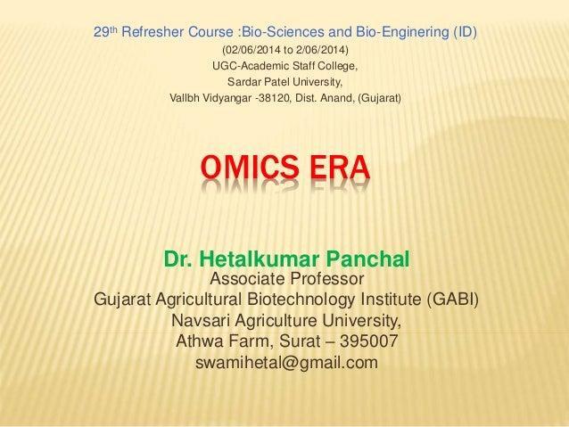 OMICS ERA Dr. Hetalkumar Panchal Associate Professor Gujarat Agricultural Biotechnology Institute (GABI) Navsari Agricultu...