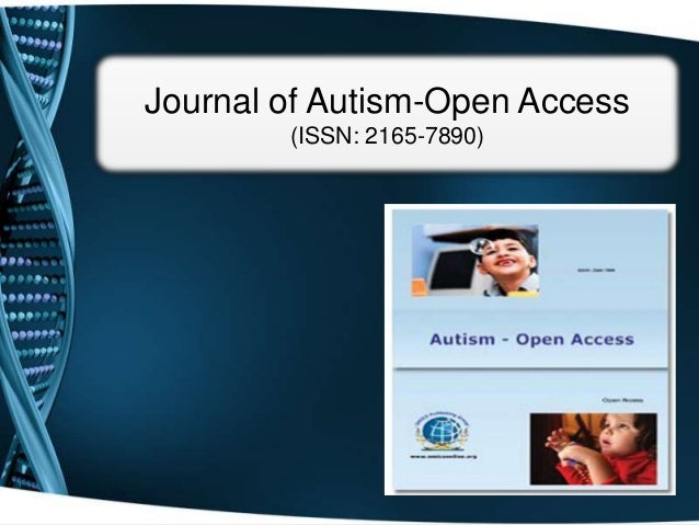 Journal of Autism-Open Access        (ISSN: 2165-7890)