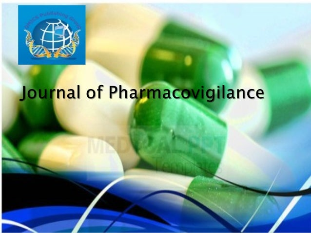 Journal of PharmacovigilanceDeals with….Pharmacological Science- coversscience and actions related to the detection,assess...