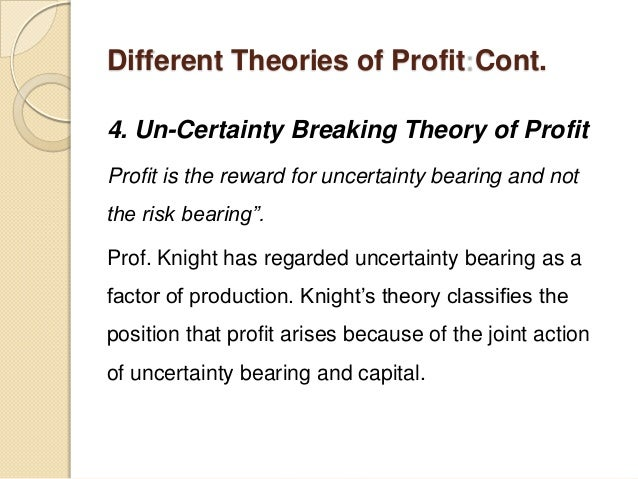 risk bearing theory of profit An economic theory risk bearing theory of knight innovation theory of schumpeter theories of-entrepreneurship profit is a payment for the assumption.