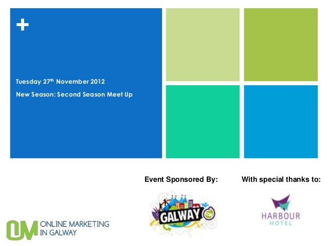 +Tuesday 27th November 2012New Season: Second Season Meet Up                                    Event Sponsored By:   With...