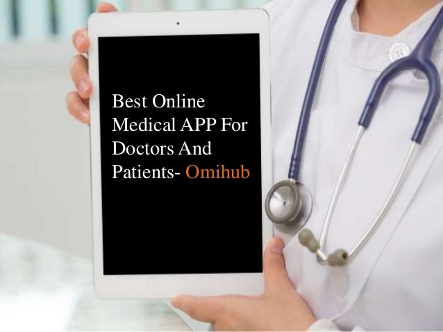 Best Online Medical APP For Doctors And Patients- Omihub