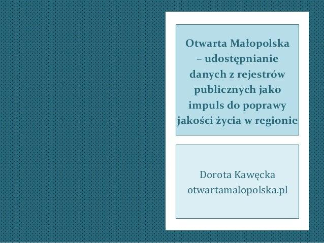 Click to edit Master  Otwarta  Małopolska  –  subtitle udostępnianie  style  danych  z  rejestrów  publicznych  jako  impu...