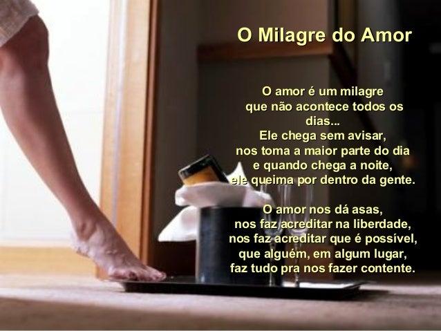 O Milagre do AmorO Milagre do Amor O amor é um milagreO amor é um milagre que não acontece todos osque não acontece todos ...
