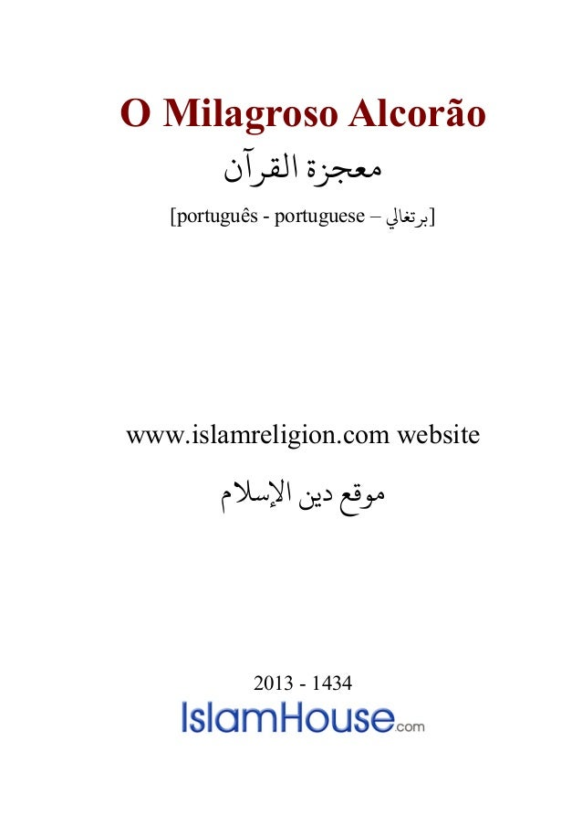 O Milagroso Alcorão ‫ﻣﻌﺠﺰة‬‫اﻟﻘﺮآن‬ [português - portuguese – ‫]ﺮﺗﻐﺎﻲﻟ‬ www.islamreligion.com website ‫اﻹﺳﻼم‬ ‫دﻳﻦ‬ ‫مﻮﻗﻊ‬...