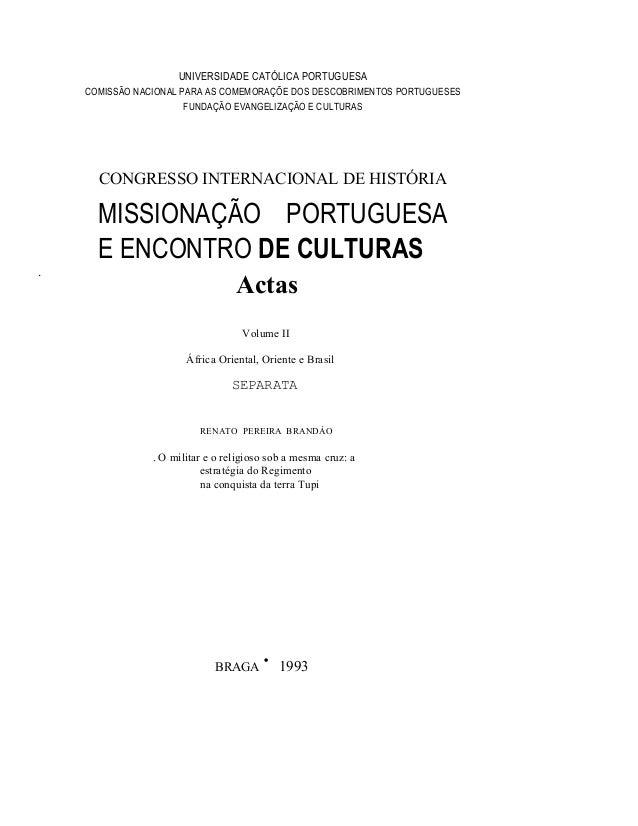 UNIVERSIDADE CATÓLICA PORTUGUESA COMISSÃO NACIONAL PARA AS COMEMORAÇÕE DOS DESCOBRIMENTOS PORTUGUESES FUNDAÇÃO EVANGELIZAÇ...