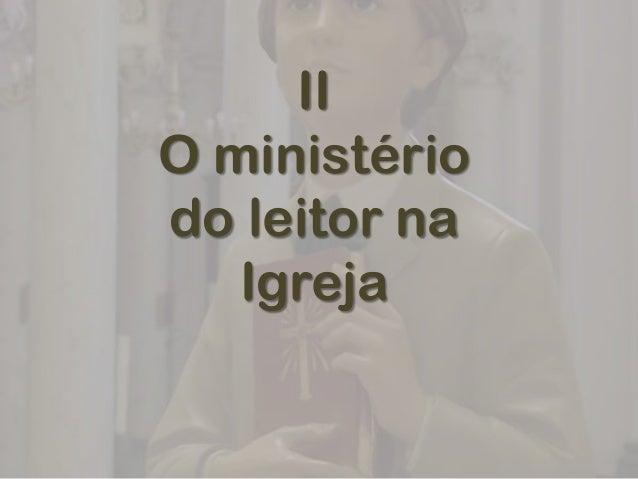 IIO ministériodo leitor na   Igreja