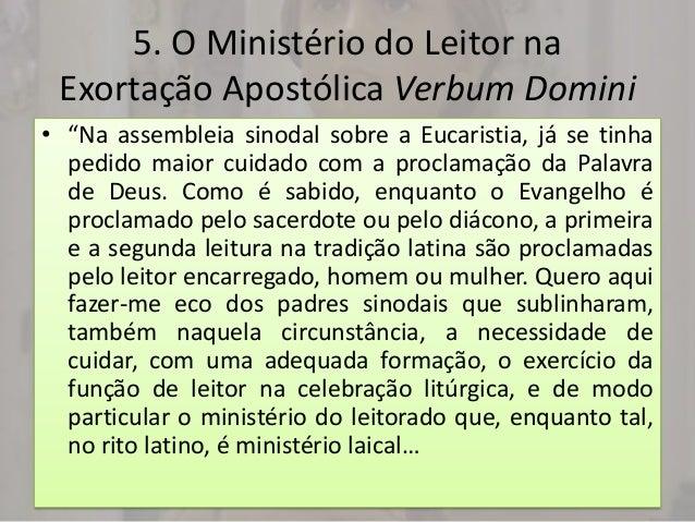 """5. O Ministério do Leitor na Exortação Apostólica Verbum Domini• """"Na assembleia sinodal sobre a Eucaristia, já se tinha  p..."""