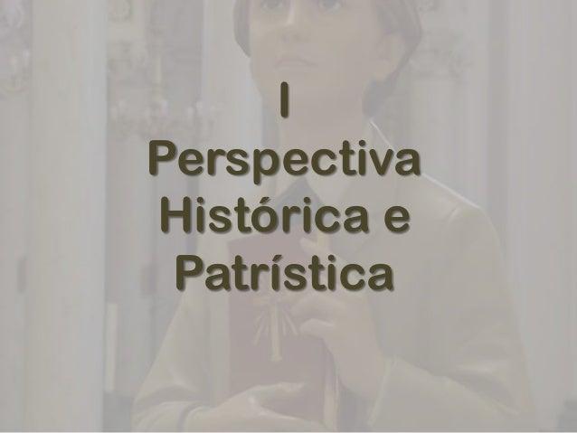 IPerspectivaHistórica e Patrística
