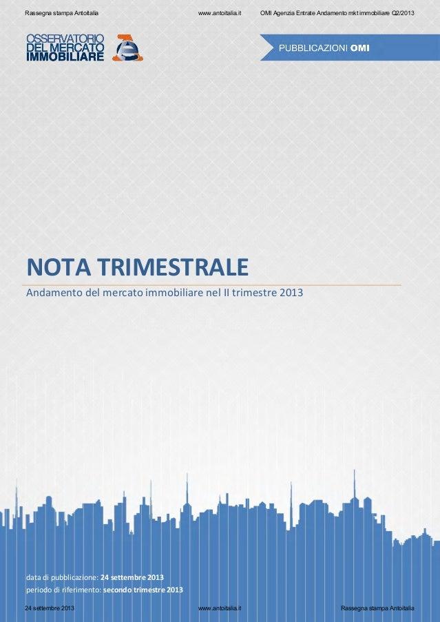 NOTA TRIMESTRALE Andamento del mercato immobiliare nel II trimestre 2013 data di pubblicazione: 24 settembre 2013 periodo ...