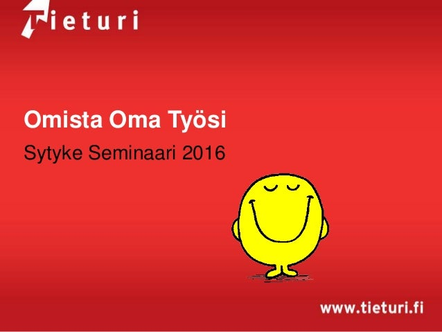 Omista Oma Työsi Sytyke Seminaari 2016
