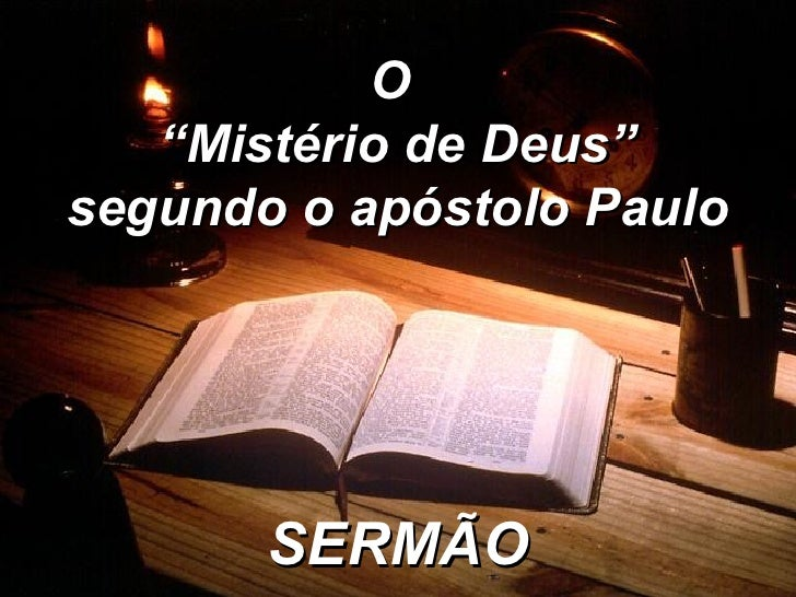 """SERMÃO O  """" Mistério de Deus"""" segundo o apóstolo Paulo"""