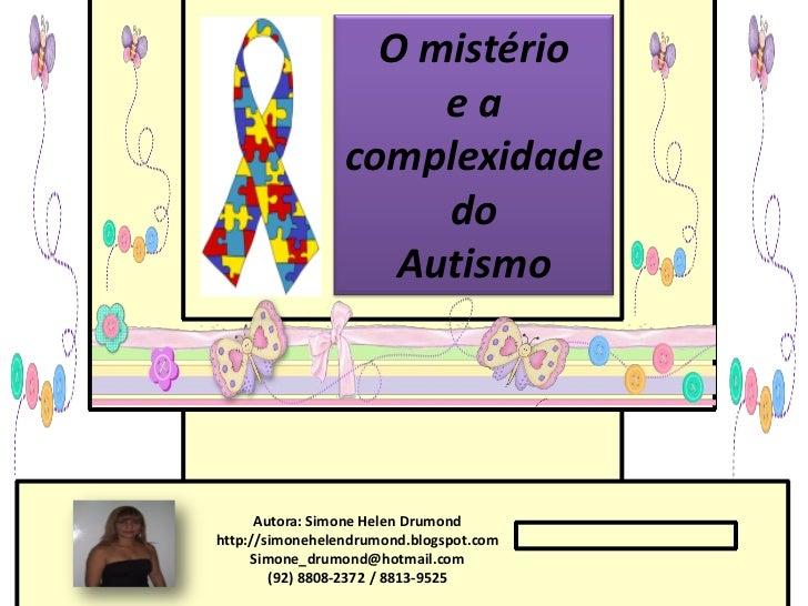 O mistério                      ea                 complexidade                      do                    Autismo      Au...