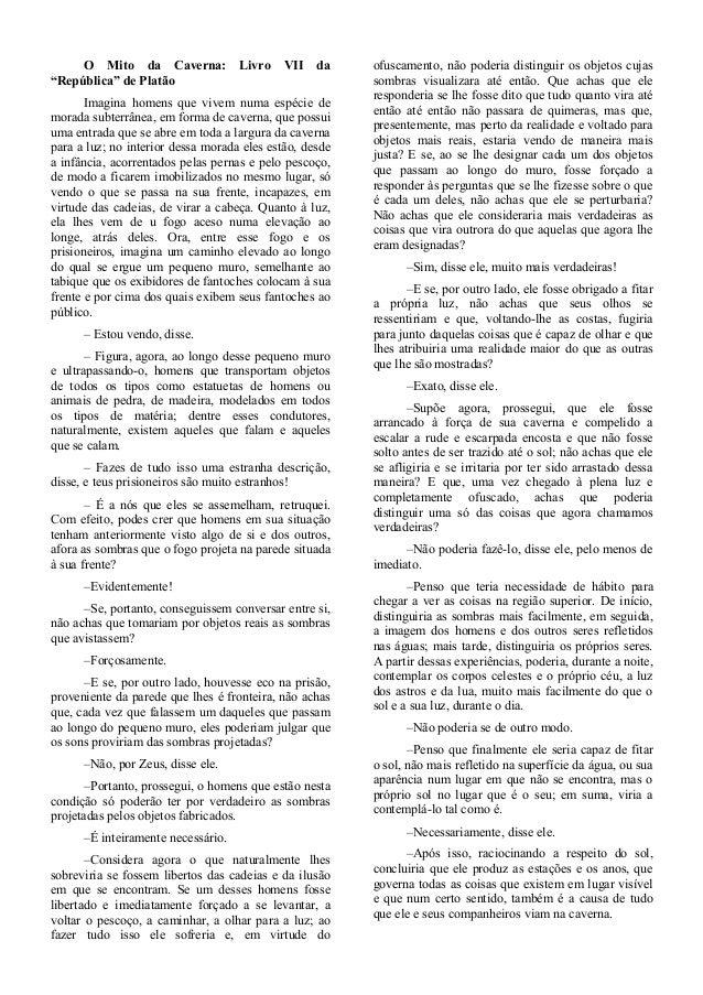 """O Mito da Caverna: """"República"""" de Platão  Livro  VII  da  Imagina homens que vivem numa espécie de morada subterrânea, em ..."""