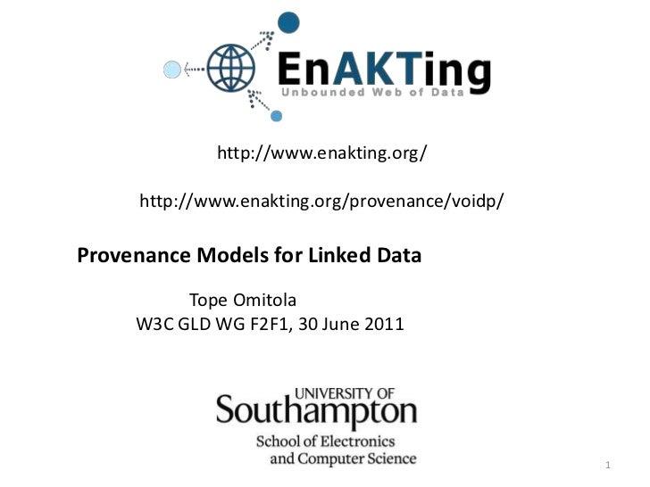 http://www.enakting.org/http://www.enakting.org/provenance/voidp/<br />Provenance Models for Linked Data <br />        ...