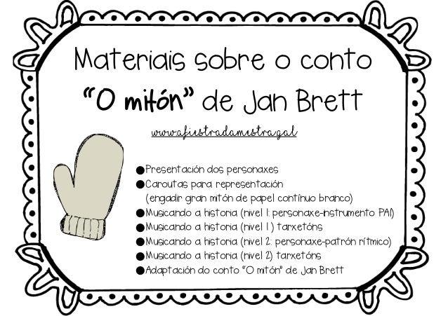 """Materiais sobre o conto """"O mitón"""" de Jan Brett www.afiestradamestra.gal •Presentación dos personaxes •Caroutas para repres..."""