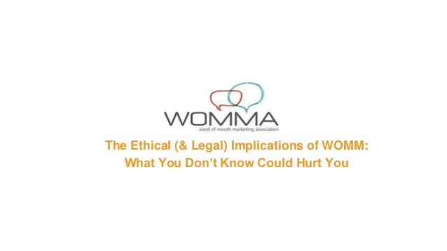 The Ethical (& Legal) Implications of WOMM: What You Don't Know Could Hurt You