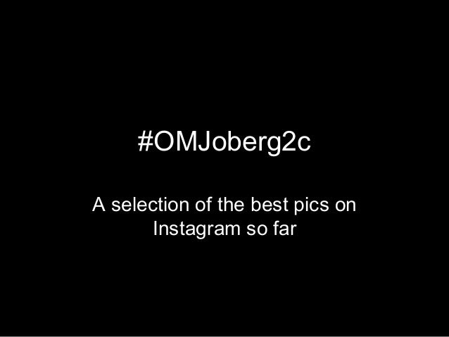 #OMJoberg2cA selection of the best pics onInstagram so far