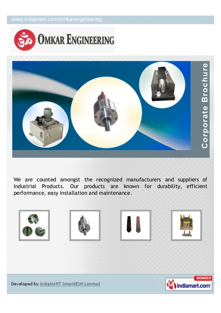 We are counted amongst the recognized manufacturers and suppliers ofIndustrial Products. Our products are known for durabi...