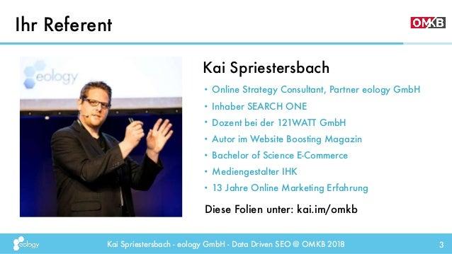 Data Driven SEO - Kai Spriestersbach, eology GmbH @OMKB 2018 Slide 3