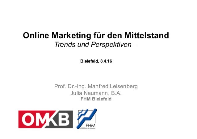 Fachhochschule des Mittelstands (FHM) Fachhochschule des Mittelstands (FHM) Online Marketing für den Mittelstand Trends un...