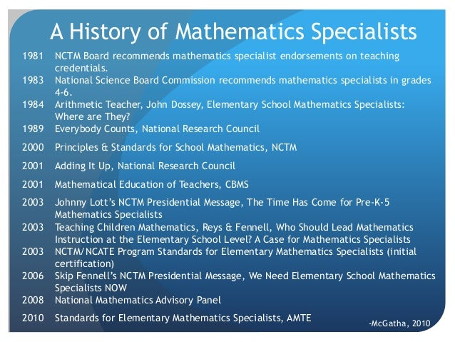 A History of Mathematics Specialists 1981  1989  NCTM Board recommends mathematics specialist endorsements on teaching cre...