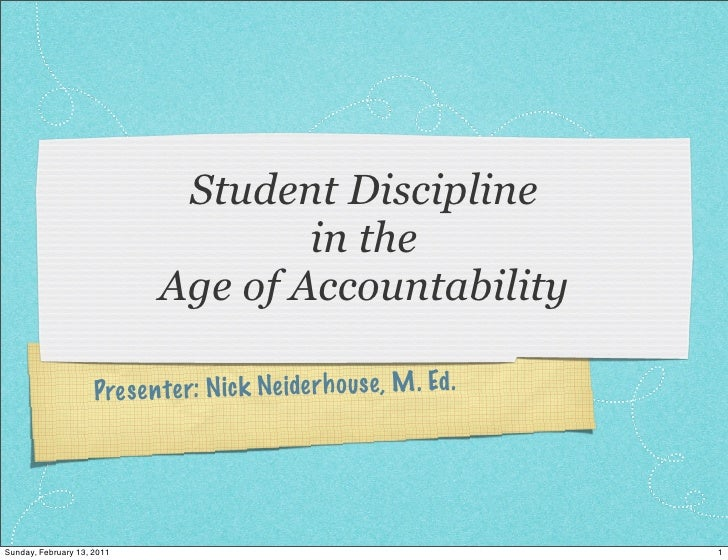 Student Discipline                                     in the                             Age of Accountability           ...
