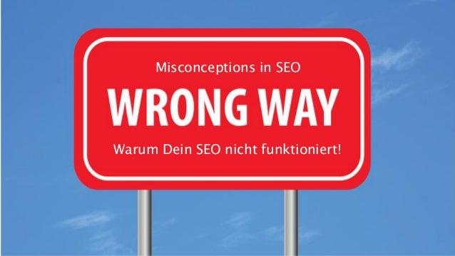 Misconceptions in SEO Warum Dein SEO nicht funktioniert!