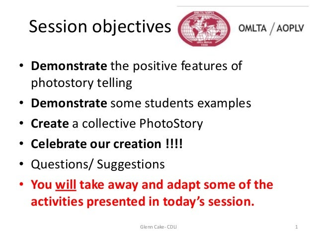 • Demonstrate the positive features of photostory telling • Demonstrate some students examples • Create a collective Photo...