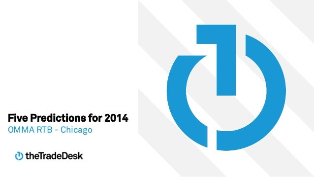 Five Predictions for 2014 OMMA RTB - Chicago