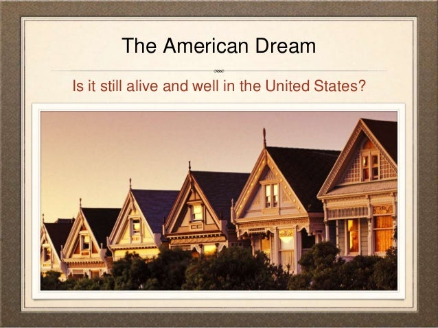 The American Dream is Still Alive…You're Just Not Doing It Right