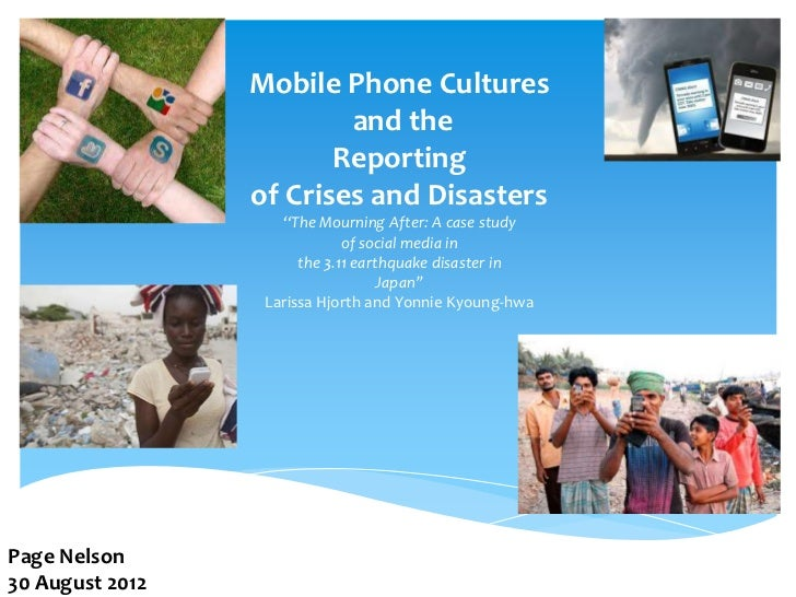 Mobile Phone Cultures                         and the                        Reporting                 of Crises and Disas...