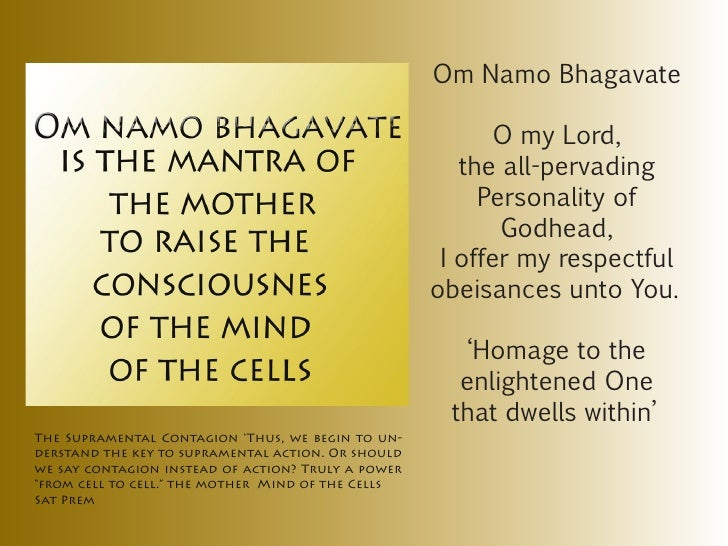 Om Namo Bhagavate                                                          O my Lord,                                     ...