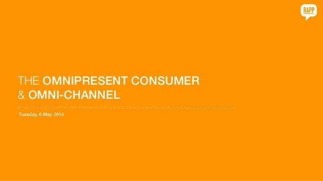THE OMNIPRESENT CONSUMER 