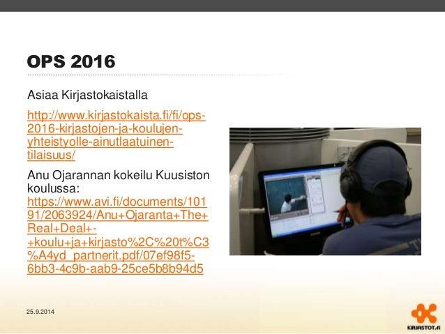OPS 2016  Asiaa Kirjastokaistalla  http://www.kirjastokaista.fi/fi/ops-  2016-kirjastojen-ja-koulujen-yhteistyolle-  ainut...